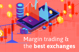 Best crypto exchanges for margin trading