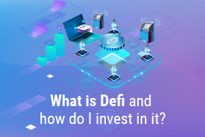 What is DEFI and how to invest in it