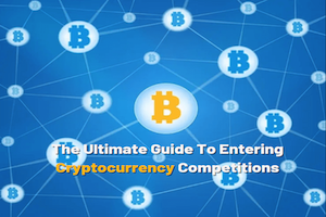 The Ultimate Guide To Entering Cryptocurrency Competitions
