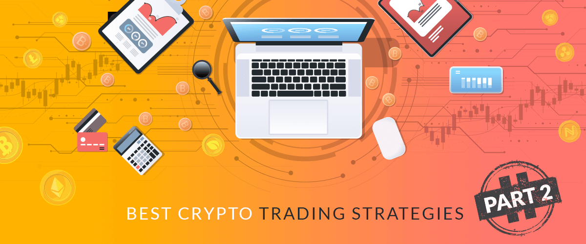 Best Crypto Trading Strategies - Part 2